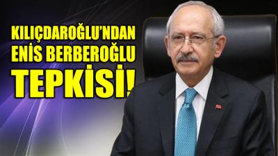 Kılıçdaroğlu'ndan Enis Berberoğlu ile ilgili ilk tepki