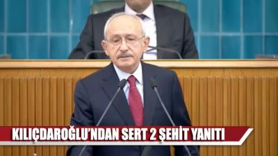 Kılıçdaroğlu'ndan Erdoğan'a sert 2 şehit yanıtı