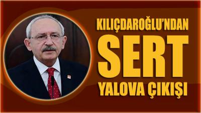 Kılıçdaroğlu'ndan sert Yalova çıkışı: Asla kabul etmiyoruz