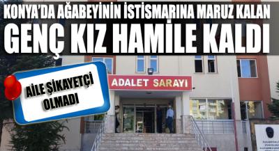 Konya'da ağabeyinin cinsel istismarına maruz kalan genç kız hamile kaldı, aile şikayetçi olmadı