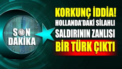 Korkunç iddia: Hollanda'daki silahlı saldırının zanlısı bir Türk çıktı!