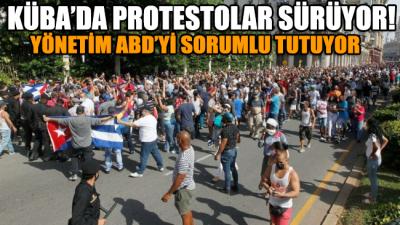 Küba'da protestolar sürüyor: Sorumlusu ABD