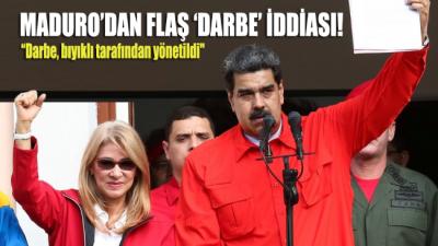 Maduro'dan flaş darbe iddiası: Beyaz Saray'dan Bolton yönetti