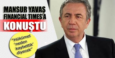 Mansur Yavaş: Hükümet 'neden kaybettik' diyecek