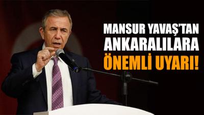 Mansur Yavaş'tan Ankaralılara önemli uyarı!