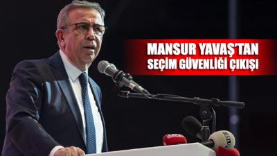 Mansur Yavaş'tan seçim güvenliği çıkışı!