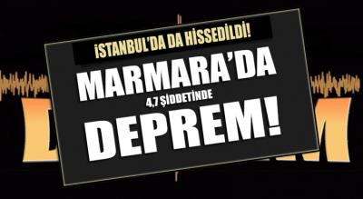 Marmara'da deprem! İstanbul'da da hissedildi