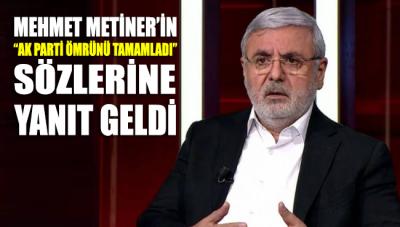 Mehmet Metiner'in 'AK Parti ömrünü tamamladı' sözlerine AKP'den yanıt geldi