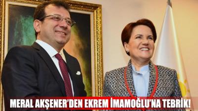 Meral Akşener'den Ekrem İmamoğlu'na tebrik!
