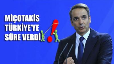 Miçotakis Türkiye'ye süre verdi: Sağduyu olmazsa tek seçenek...