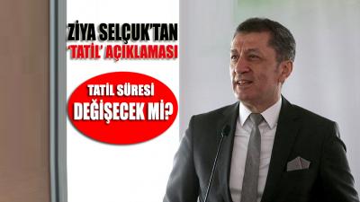 """Milli Eğitim Bakanı Ziya Selçuk'tan """"tatil"""" açıklaması / Tatil süresi değişecek mi?"""