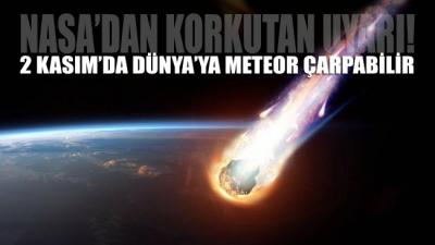NASA açıkladı: 2 Kasım'da Dünya'ya meteor çarpabilir