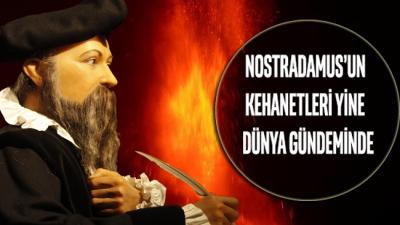 Nostradamus'un kehanetleri yine dünya gündeminde