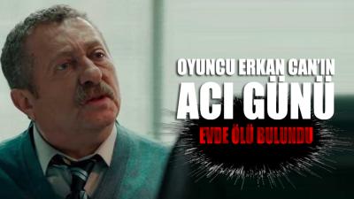 Oyuncu Erkan Can'ın ağabeyi evinde ölü bulundu