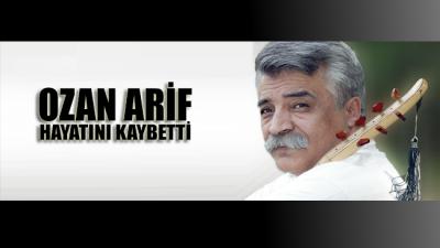 Ozan Arif, yaşamını yitirdi