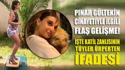 Pınar Gültekin'i vahşice öldüren eski sevgilisinin emniyetteki ifadesi ortaya çıktı