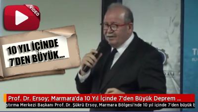 Prof.Dr. Ersoy: Marmara'da 10 yıl içinde 7'den büyük deprem olabilir