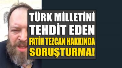 Provokatör Fatih Tezcan hakkında soruşturma başlatıldı