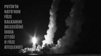 Putin'in, NATO'nun füze kalkanını deleceğini savunduğu o füze ateşlendi!