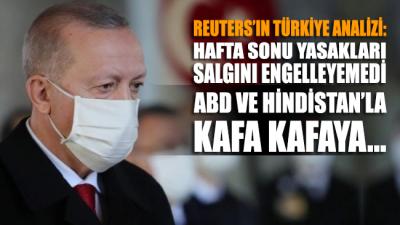 Reuters'ın Türkiye analizi: Türkiye'de hafta sonu yasakları bir işe yaramadı