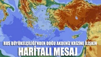 Rus Büyükelçiliği'nden Doğu Akdeniz krizine ilişkin haritalı mesaj