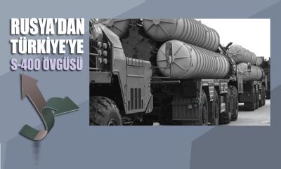 Rusya'dan Türkiye'ye S-400 övgüsü