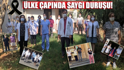 Sağlık çalışanları ülke çapında saygı duruşunda