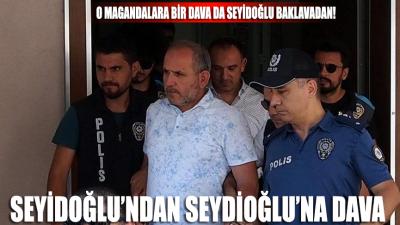 Seyidoğlu'dan da Seydioğlu'na dava