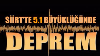 Siirt'in Kurtalan ilçesinde 5.1 büyüklüğünde deprem