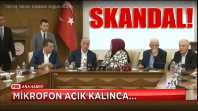 SKANDAL!.. Türk-İş Başkanı mikrofonu açık unutunca...