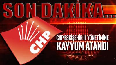 SON DAKİKA... CHP Eskişehir il yönetimine kayyum atandı