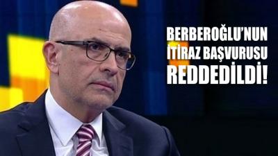 SON DAKİKA... Enis Berberoğlu'nun itiraz başvurusu reddedildi