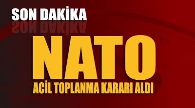 SON DAKİKA... NATO acil toplanıyor