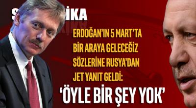 SON DAKİKA... Rusya'dan Erdoğan'a jet yanıt: Söz konusu değil