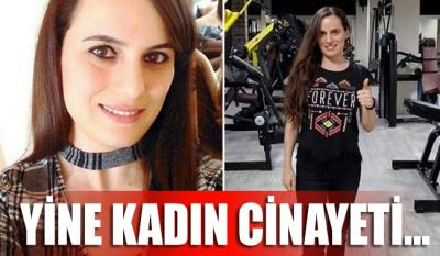 Spor salonu müdürü Hülya, tabancayla öldürülmüş olarak bulundu