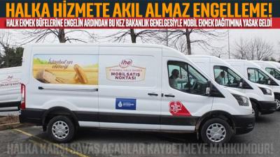 Tarım ve Orman Bakanlığı'ndan mobil ekmek büfelerine genelgeyle yasak!