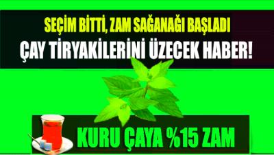 Tiryakileri üzecek haber: Kuru çaya yüzde 15 zam yapıldı