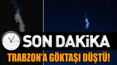 'Trabzon'a göktaşı düştü; birçok ilden görüldü' iddiası