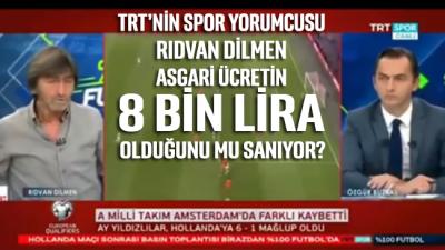 TRT'nin spor yorumcusu Rıdvan Dilmen, asgari ücreti 8 bin lira olarak telaffuz etti