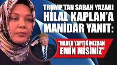 Trump'tan Sabah yazarı Hilal Kaplan'a manidar yanıt: Haber yaptığınıza emin misiniz?