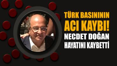 Türk basınının acı kaybı! Gazeteci Necdet Doğan vefat etti