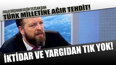 Türk milletine yönelik tehditler art arda geliyor: Türkiye düşmanı Fatih Tezcan'dan ağır tehdit!
