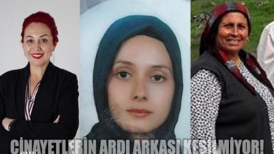 Üç kadın daha katledildi!