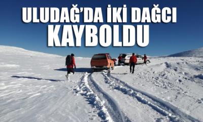 Uludağ'da iki dağcı kayboldu