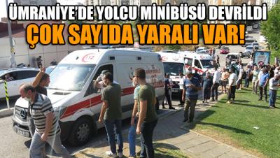 Ümraniye'de yolcu minibüsü devrildi: Çok sayıda yaralı var