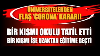 Üniversitelerden 'corona virüsü' tatili açıklaması geldi