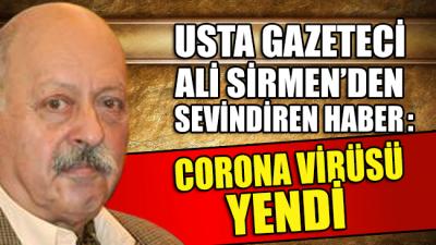 Usta gazeteci Ali Sirmen, corona virüsünü yendi