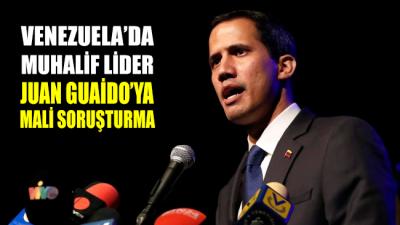 Venezuela'da muhalif lider Guaido hakkında mali soruşturma