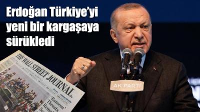 Wall Street Journal: Erdoğan Türkiye'yi yeni bir kargaşaya sürükledi