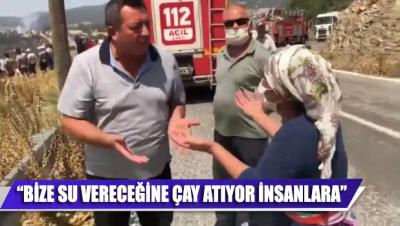 Yangın mağduru vatandaş isyan etti: Bize su vereceğine çay atıyor insanlara